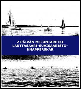 2 päivän melontaretki Lauttasaari-Suvisaaristo-Knapperskär