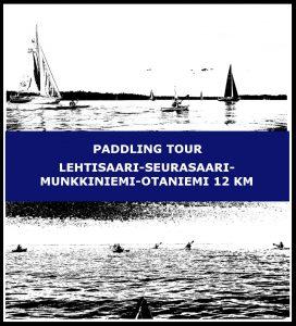 Paddling tour Lehtisaari-Seurasaari-Munkkiniemi-Otaniemi 12 km