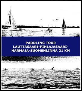 Paddling tour Lauttasaari-Pihlajasaari-Harmaja-Suomenlinna 21 km